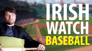 Irish People Watch Baseball For The First Time