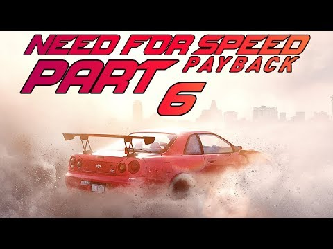 """Need For Speed Payback - Let's Play - Part 6 - """"High Stakes"""""""