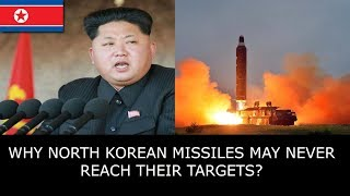 WHY NORTH KOREAN MISSILES MAY NEVER REACH THEIR TARGETS?
