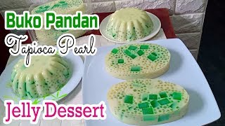 Buko Pandan Tapioca Pearl Jelly Dessert | Buko Pandan Tapioca Pearl Pudding  | Tapioca Pudding