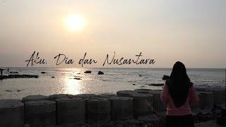(Short Movie) - Aku, Dia dan Nusantara