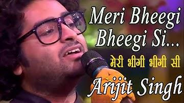 Meri Bheegi Bheegi Si – Arijit Singh || Arijit Singh Hit Song 2020 || Anamika Kishore Kumar songs