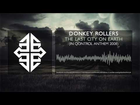 Donkey Rollers  The Last City On Earth In Qontrol Anthem 2008 HQ Original #tbt 2008