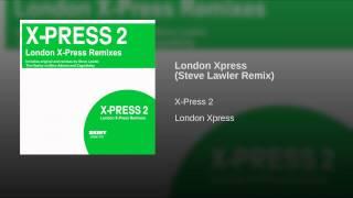 London Xpress (Steve Lawler Remix)