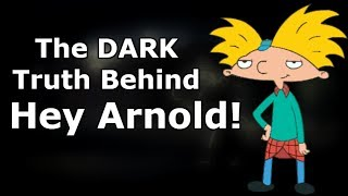 The DARK Truth Behind Hey Arnold! *SAD*