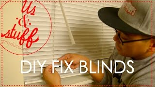 DIY Fix Broken Blinds | By Us&Stuff Dad
