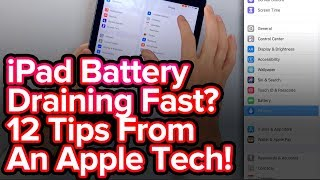 iPad Battery Draining Fast? 12 Battery Tips From A Former Apple Tech!