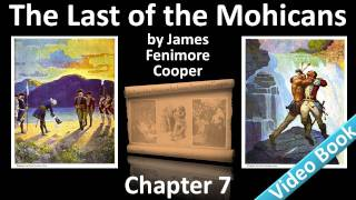 Chapter 07 - The Last of the Mohicans by James Fenimore Cooper