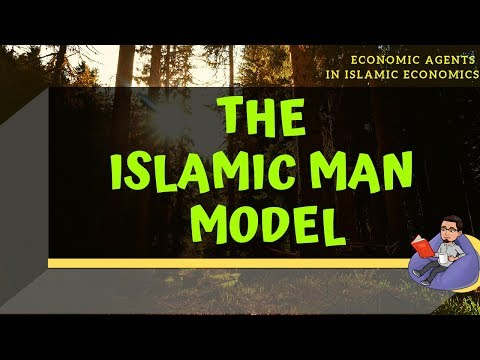 Islamic Man: The Model of Economic Agent in Islamic Economics