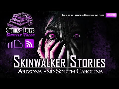 Stories Fables Ghostly Tales | Skinwalker Stories from Arizona and South  Carolina