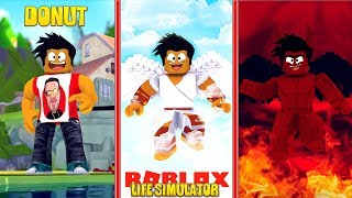 ROBLOX LIFE CYCLE SINULATOR - DONUT GOES TO HEAVEN AND HELL!!
