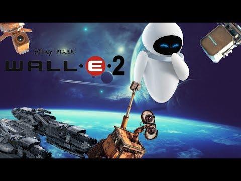 WALL E 2 A NEW WORLD Official Trailer Fanmade   NAHUDA