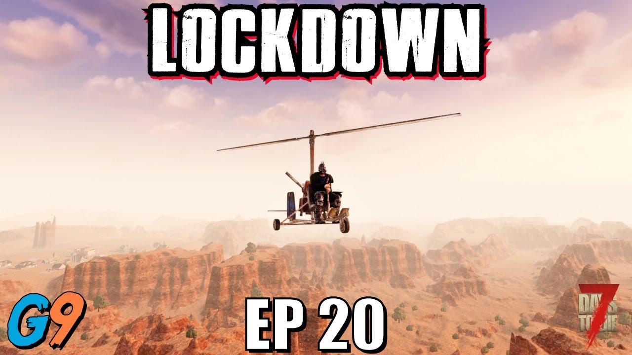 7 Days To Die - LockDown EP20 (Take To The Skies)