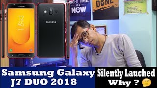 Samsung Galaxy J7 DUO 2018 - Why  Silently Launched ? Full Specifications ,Camera ,Price | Details