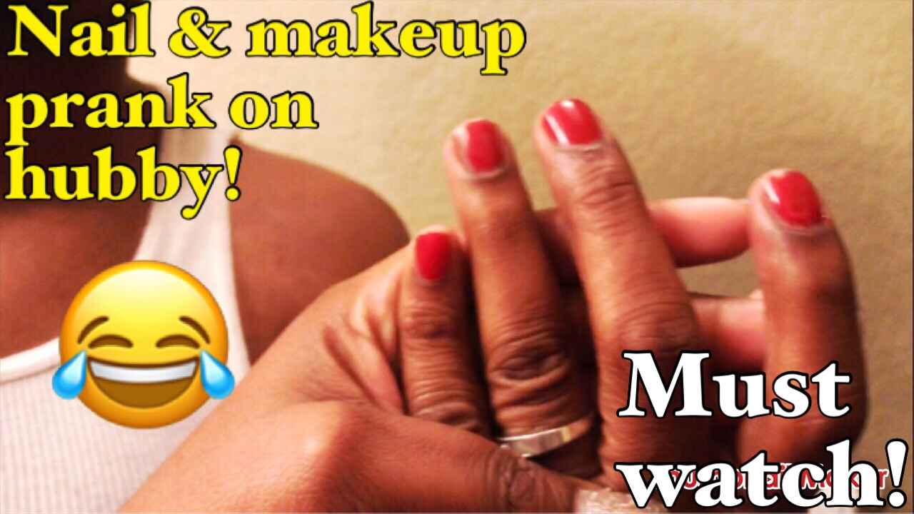 NAILS & MAKEUP PRANK ON HUBBY 😭😂 - YouTube