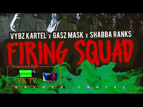 Vybz Kartel x Gasz Mask x Shabba Ranks - Firing Squad (Raw) November 2017