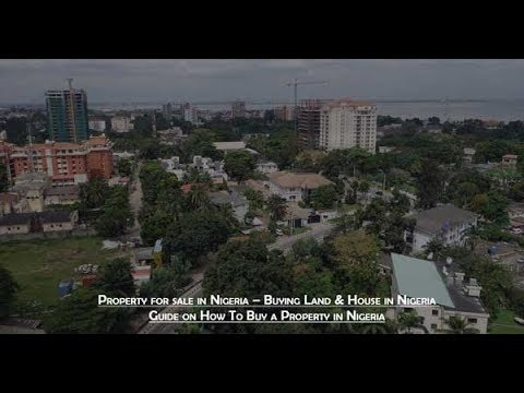 Property for sale in Nigeria – Buying Land & House in Nigeria | How To Buy a Property in Nigeria