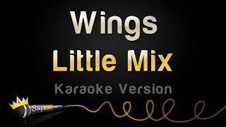 Little Mix - Wings (Karaoke Version)