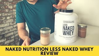 Naked Nutrition Less Naked Whey Review