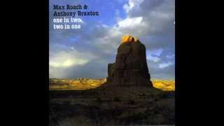 "Max Roach and Anthony Braxton - ""One in Two - Two in One"" (full album)"