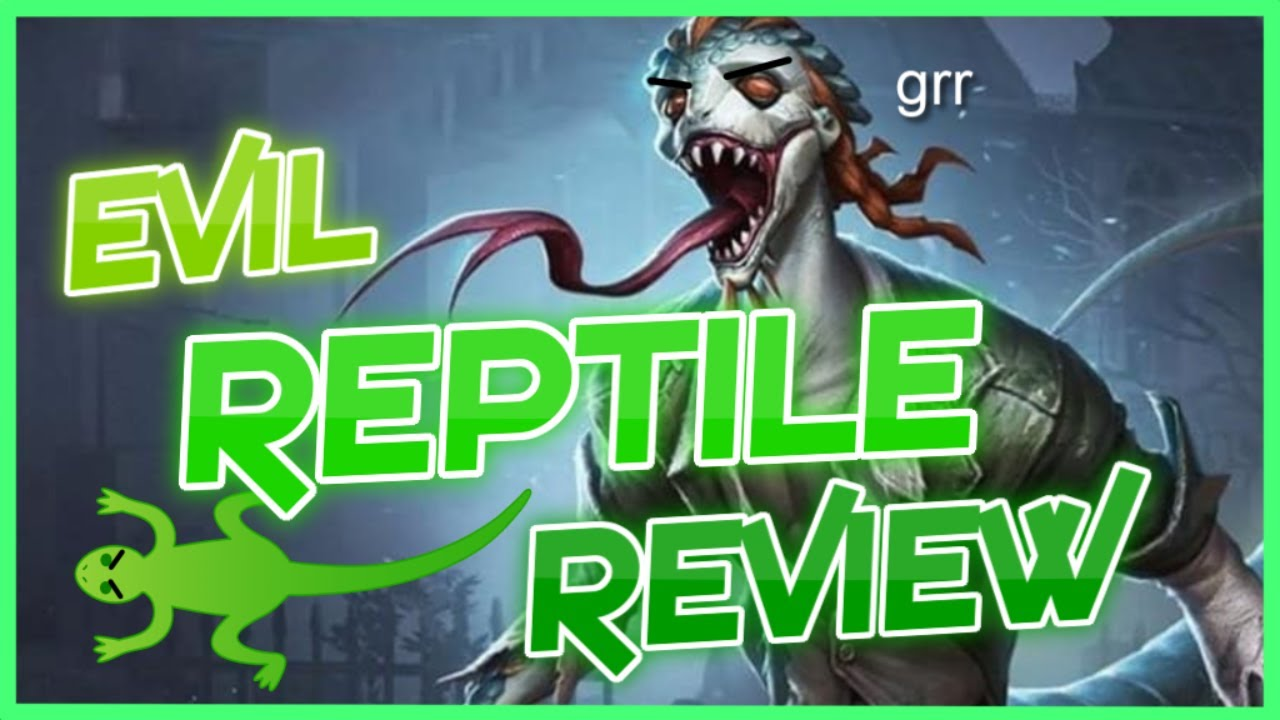 Identity V: Ultimate Evil Reptilian Review