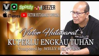 "Lagu Terbaru 2019 #Victor Hutabarat ""KUPERLU ENGKAU TUHAN"""