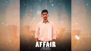 Affair ( Full Song ) Baani Sandhu ft Dilpreet Dhillon | AFFAIR Cover by Munendra Tyagi | 2019