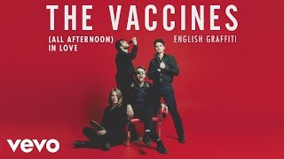 The Vaccines - (All Afternoon) In Love