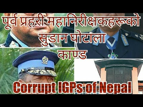 Former IGPs of Nepal penalized and jailed for Sudan scam