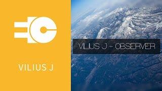 VILIUS J   Observer   Original Mix