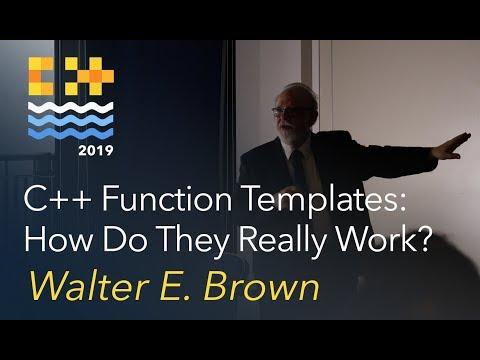 C++ Function Templates: How Do They Really Work? - Walter E. Brown [C++ On Sea 2019]