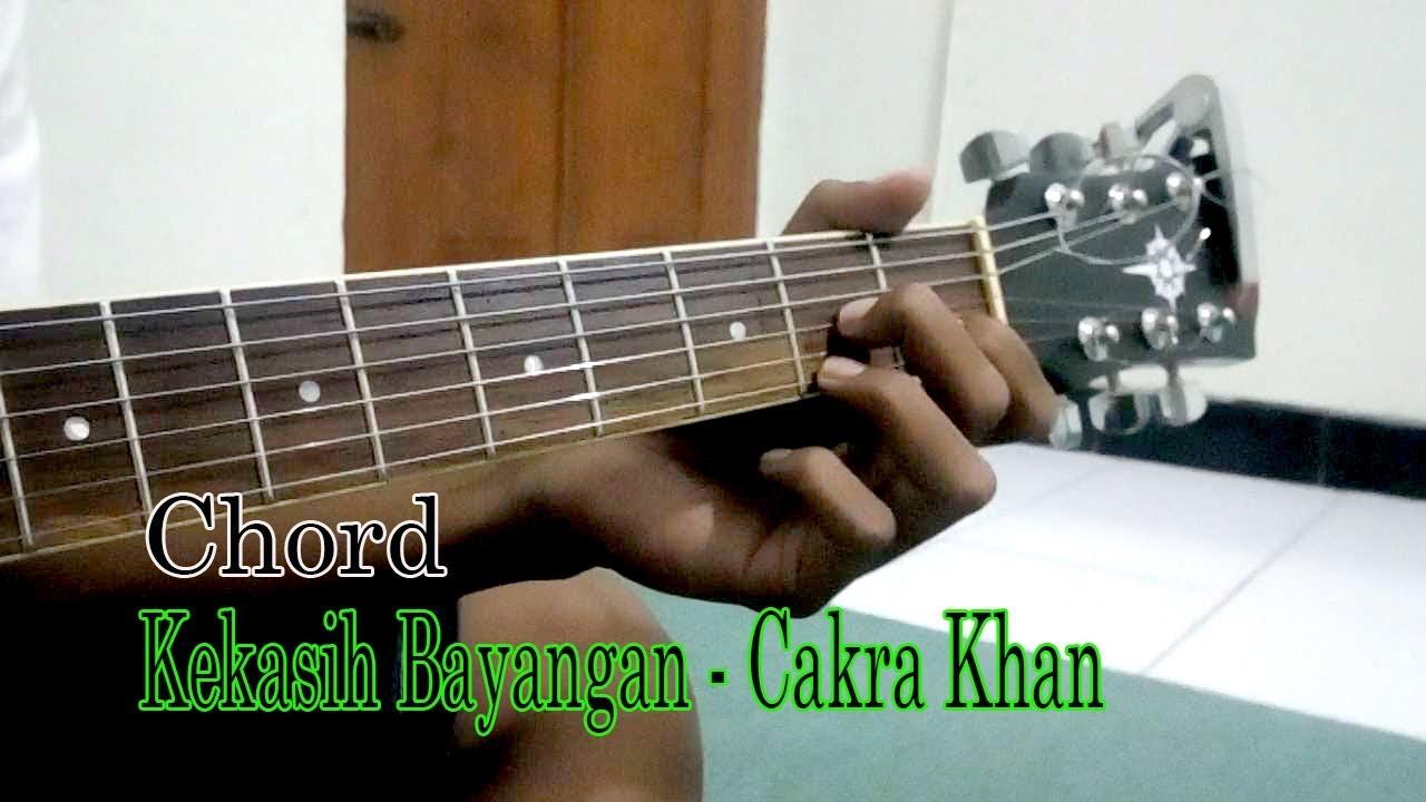 Kekasih Bayangan Cakra Khan Chords Chordify