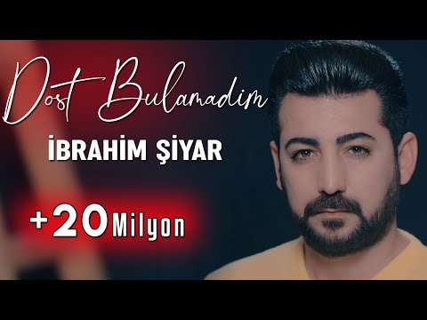 İBRAHİM ŞİYAR - DOST BULAMADIM 2019  [Official Music Video]