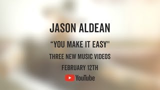"THREE Jason Aldean ""You Make It Easy"" Music Videos Premiere Monday, February 12 on YouTube"