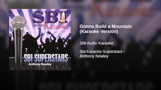Gonna Build a Mountain (Karaoke Version)