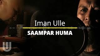 Iman Ulle - Saampar Huma