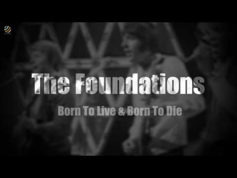 Born To Live & Born To Die - The Foundations [HQ]