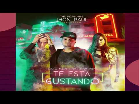 Te Esta Gustando - Natti Natasha ft Sixto Rein y Jhon Paul