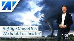 Heute Unwetter mit regionalen Sturzfluten, Hagel, Sturmböen und sogar Tornadogefahr!