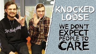 KNOCKED LOOSE INTERVIEW: WE DON'T EXPECT PEOPLE TO CARE | Start A Riot #52