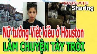 Donate Sharing | N,ữ Việt k,i,ề,u ở Houston L,À,M CHUYỆN T,À,Y TR,Ờ,I