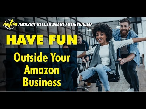 3 Delightful Ways to Have Fun Outside Your Amazon Business