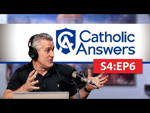Catholic Answers | Season 4 | Episode 6