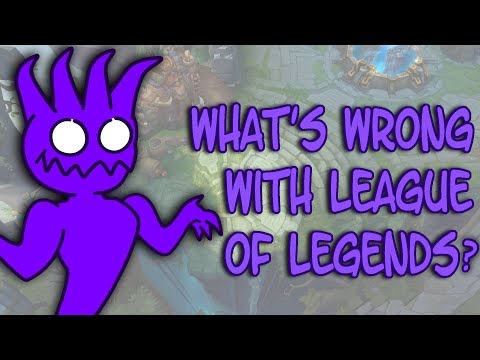 Whats Wrong with League of Legends?