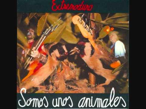 Extremoduro - Necesito Droga y Amor (Somos Unos Animales (1991))