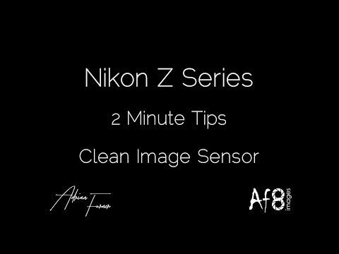 NIKON Z SERIES - 2 MINUTE TIPS #25 = 'clean image sensor' in the nikon z6 & z7