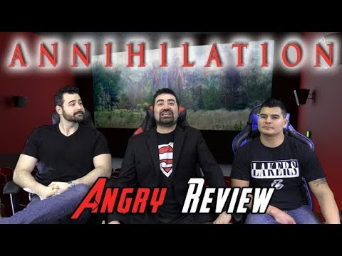 Annihilation Angry Movie Review