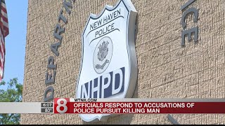Officials respond to accusations blaming police pursuit for New Haven man's death