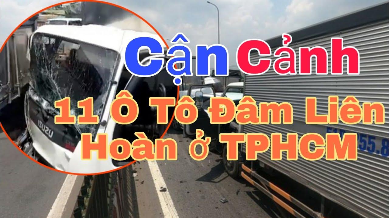 Cận Cảnh Tai Nạn 11 Xe Ô Tô Đâm Nhau Liên Hoàn ở TPHCM | Hoa Phượng Đỏ TV