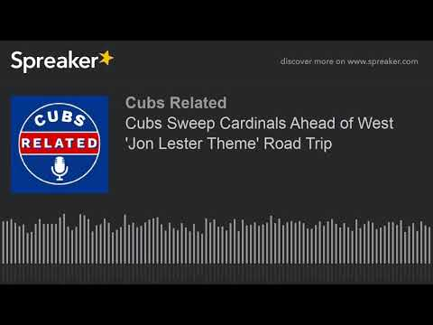 Cubs Sweep Cardinals Ahead of West 'Jon Lester Theme' Road Trip